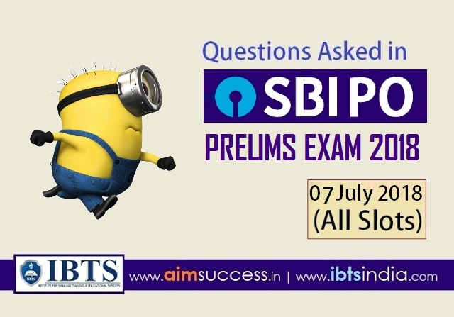 Questions Asked in SBI PO Prelims Exam 07th July 2018 (All Slots)