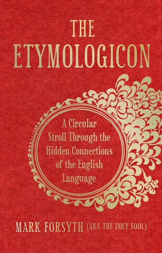 Book Review: The Etymologicon by Mark Forsyth