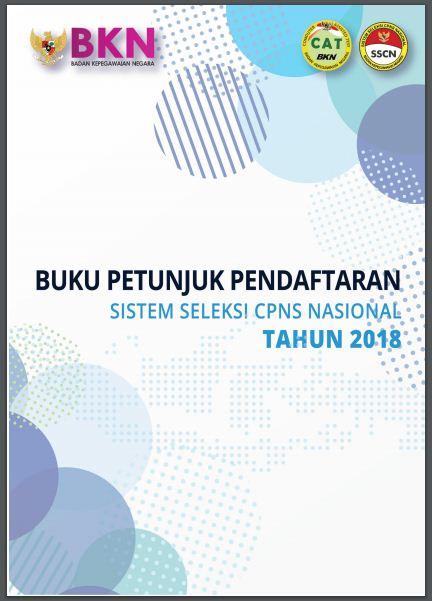 Download Buku Petunjuk Panduan Pendaftaran CPNS 2018 dan Formasi CPNS 2018 Terlengkap di Seluruh Provinsi
