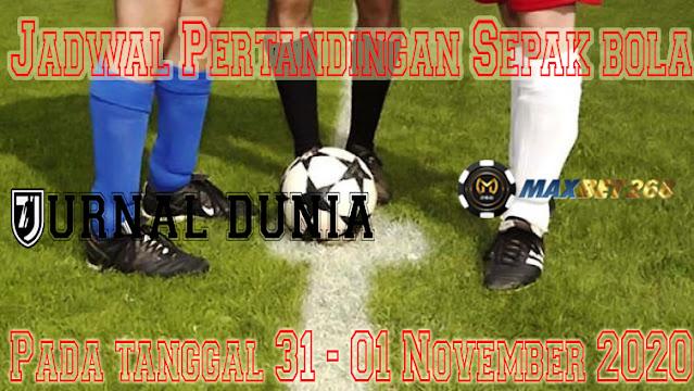 Jadwal Pertandingan Sepakbola Hari Ini, Sabtu Tgl 31 Oktober - 01 November 2020
