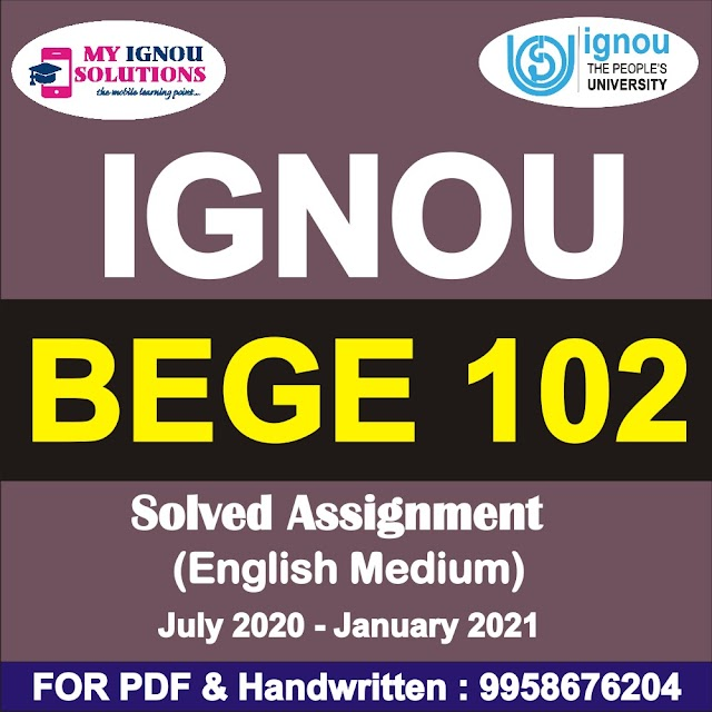 BEGE 102 Solved Assignment 2020-21