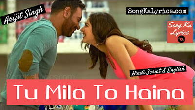 tu-mila-to-hai-na-lyrics-song-by-arijit-singh-ajay-devgn-rakul