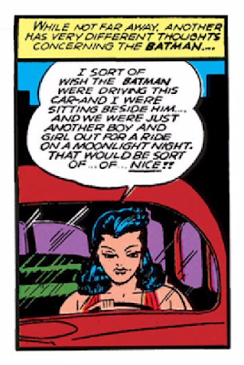 "Batman (1940) #3 Page 52 Panel 8: Catwoman imagines how nice it may be to have Batman chauffeur her around in her car (like ""just another boy and girl"")."