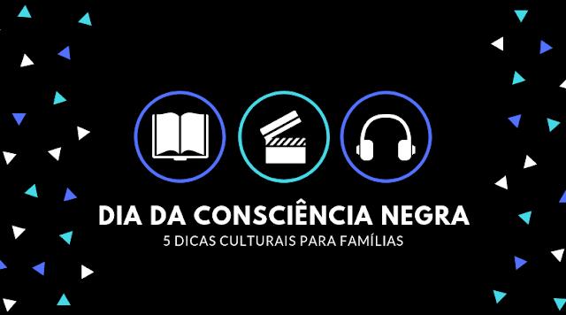 Banner de divulgação do post de Dia da Consciência Negra, com dicas culturais para as famílias.
