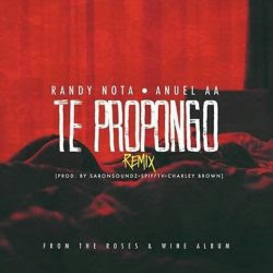 Randy Nota Loca ft Anuel AA - Te Propongo
