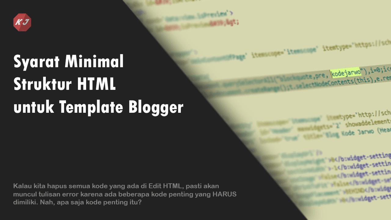 Syarat Minimal Struktur HTML untuk Template Blogger