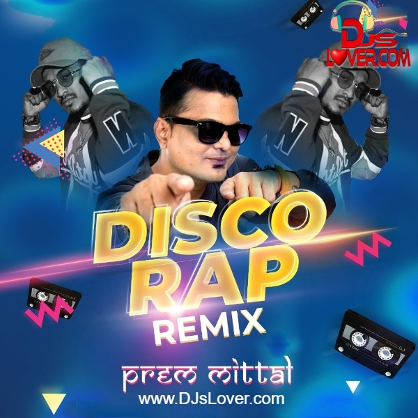 Disco Rap Divine Remix Prem Mittal