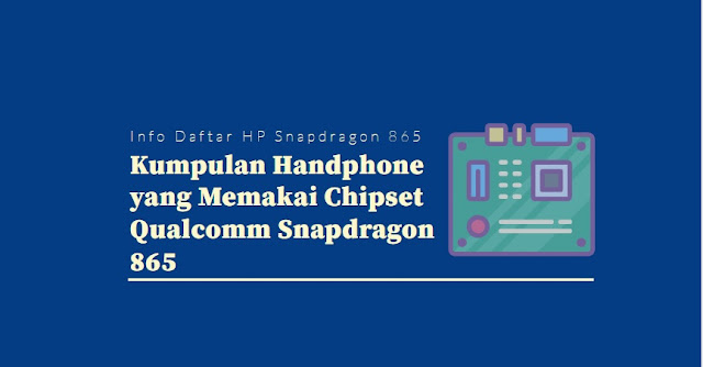 daftar hanpdhone qualcomm snapdragon 865