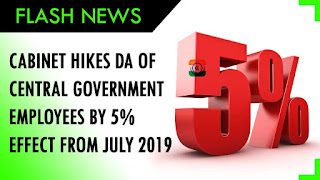 Cabinet hikes DA of central government employees by 5 per cent effect from July 2019
