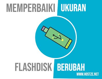 Cara Memperbaiki Ukuran Flashdisk Yang Berubah - hostze.net