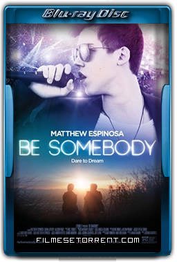 Be Somebody Simples Como o Amor Torrent 2016 720p e 1080p BluRay Dual Áudio
