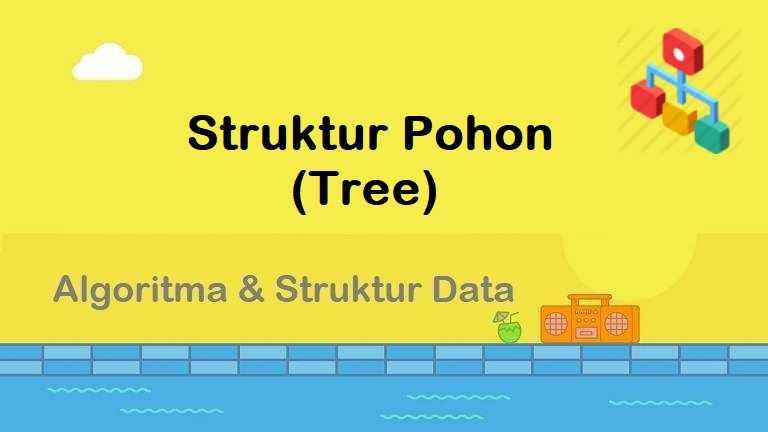 Algoritma : Struktur Pohon (Tree)