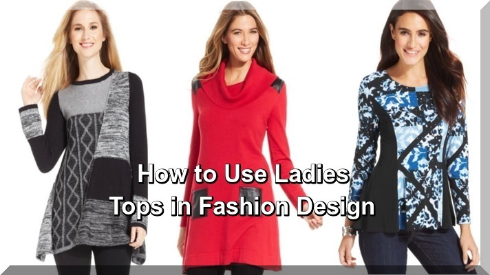 How to Use Ladies Tops in Fashion Design