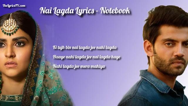 Nai Lagda Hindi Song Lyrics - Notebook - Vishal M - Asses K