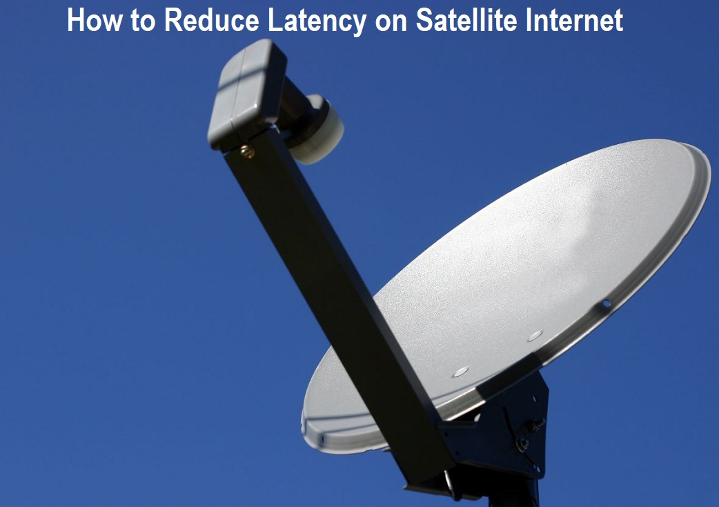 How to Reduce Latency on Satellite Internet
