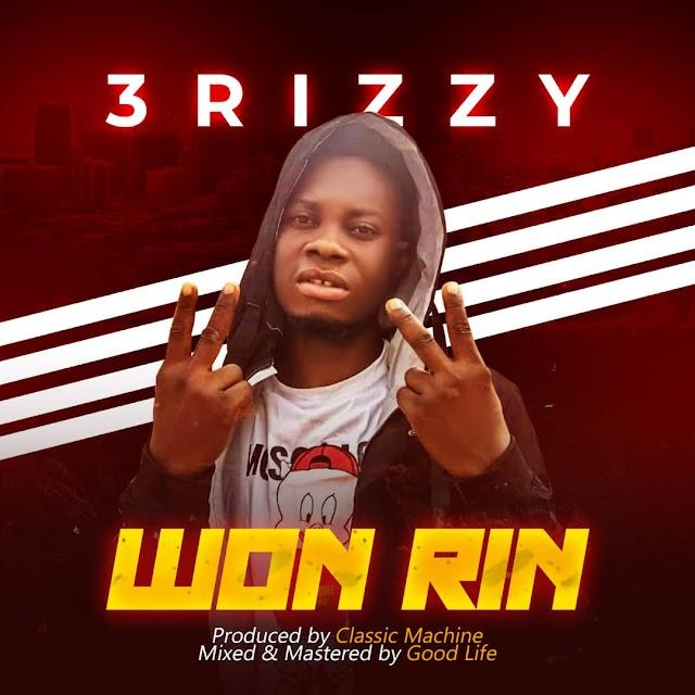 MUSIC: 3rizzy - Won Rin [Prod. by Classic Machine]