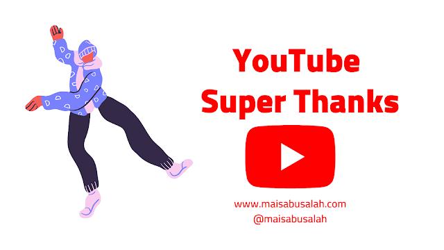يوتيوب تضيف ميزة جديدة لدعم صانعي المحتوى – سوبر ثانكس Super Thanks