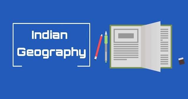 Indian Geography Questions and Answers | Indian Geography GK