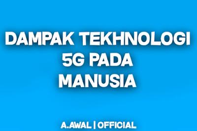 TECHNO NEWS | INI DIA DAMPAK TEKHNOLOGI  5G PADA MANUSIA