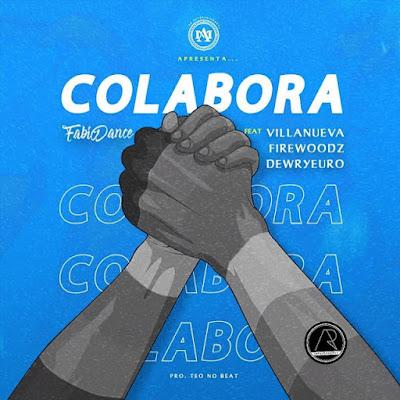 Fabio Dance - Colabora (feat. Dewryeuro, Firewoodz, Villanueva)