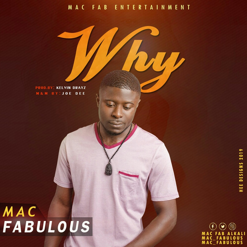 MUSIC DOWNLOAD: Mac Fabulawz — Why #Arewapublisize