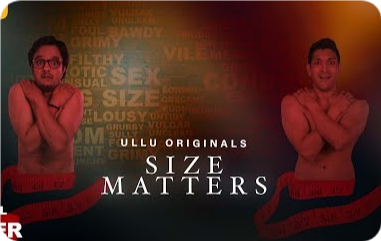 Size Matters Ullu Web Series DOWNLOAD 480p 300mb FULL EPISODE IN HINDI