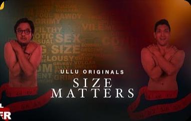 Size Matters Ullu Web Series DOWNLOAD 480p 300mb FULL EPISODE IN HINDI