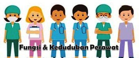 Fungsi & Kedudukan Perawat