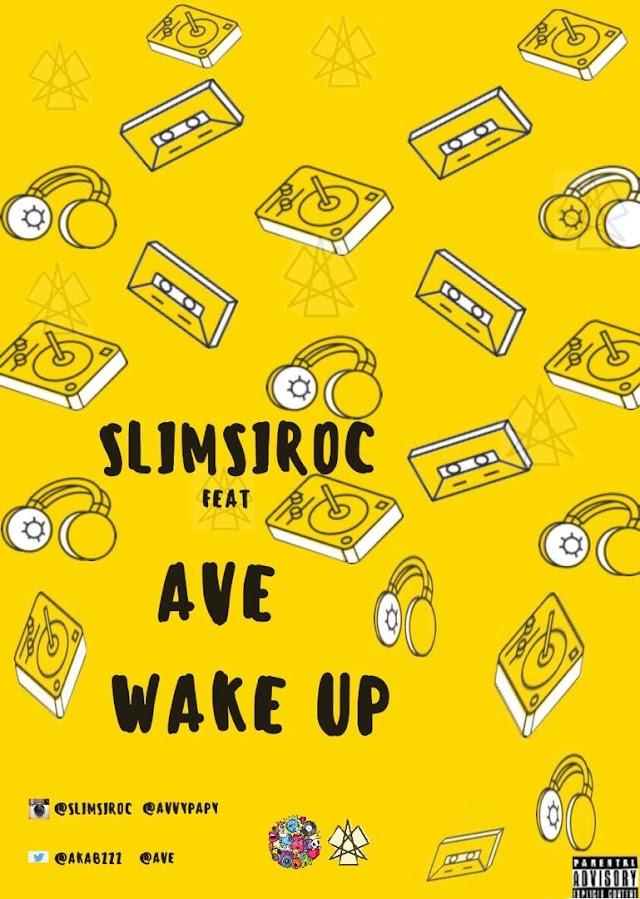 [BangHitz] MUSIC: Slimsiroc Ft Ave – Wake Up