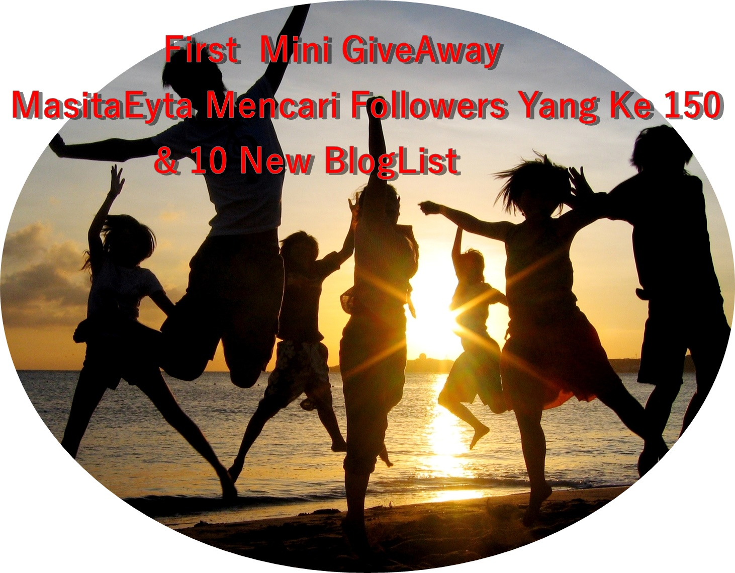 First Mini GiveAway MasitaEyta Mencari Followers Yang ke 150 & 10 New Bloglist