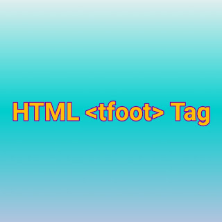 HTML <tfoot> Tag