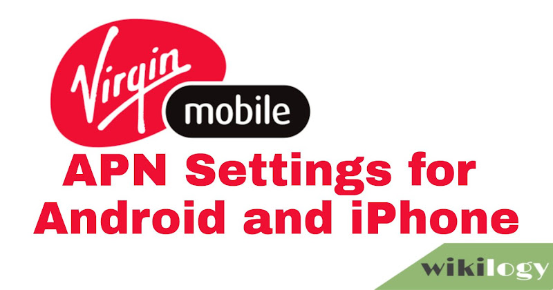 Virgin Mobile Canada APN Settings for Android iPhone