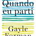 | RESENHA #139 | QUANDO EU PARTI, GAYLE FORMAN