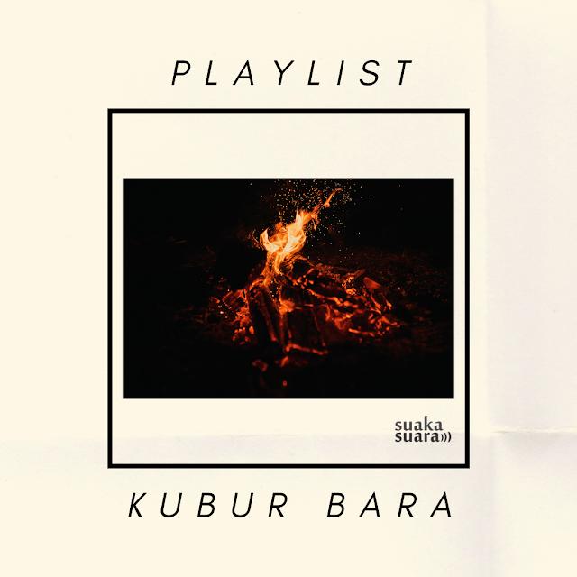 Playlist: Kubur Bara