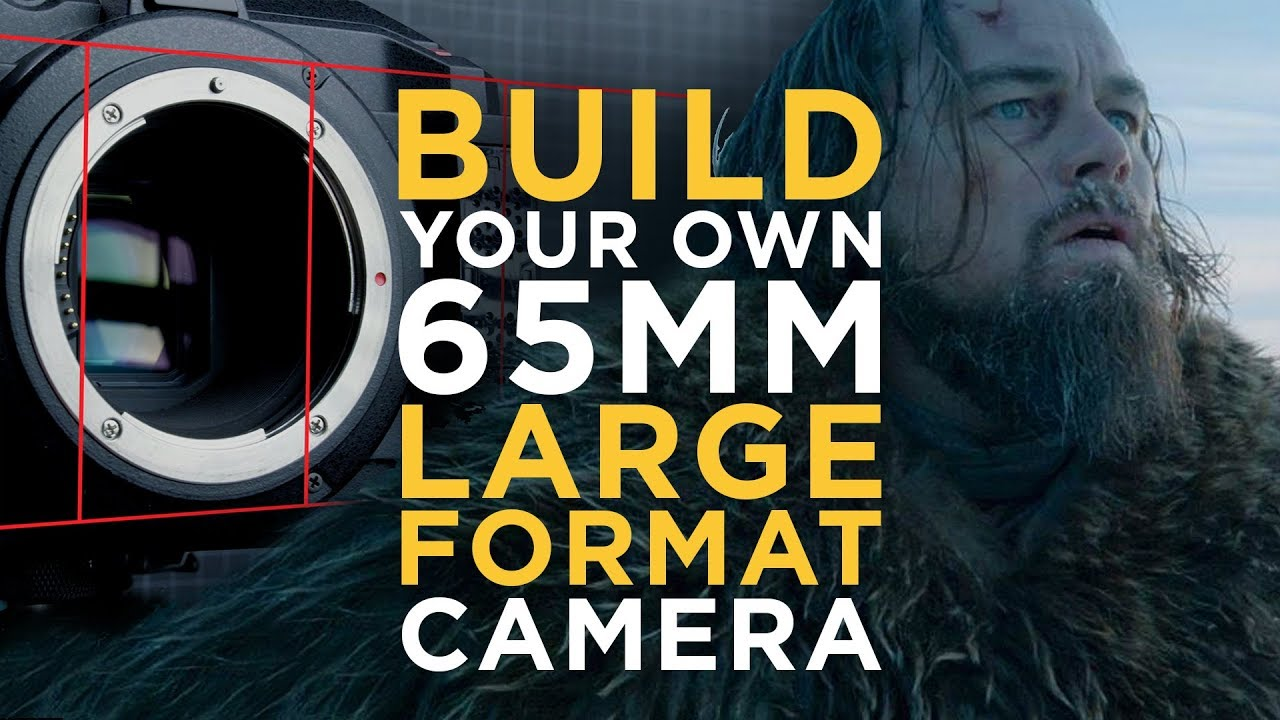 Build Your Own 65 Large Format Camera – A crazy experiment and tutorial with 12K footage
