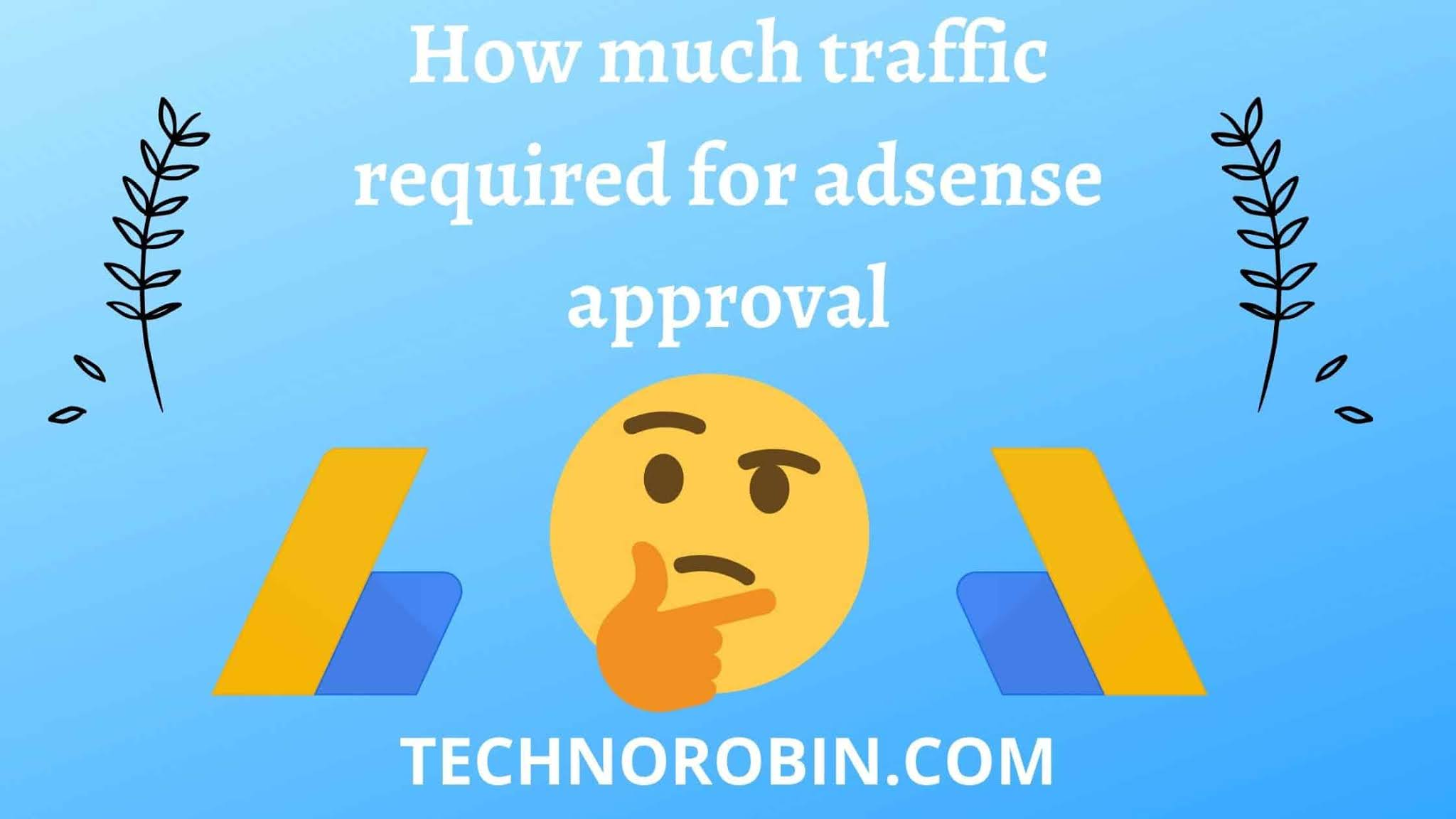 How much traffic required for adsense approval