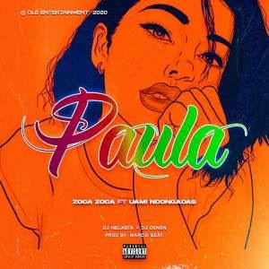 Dj Nelasta & Dj Denon - Paula (feat. Zoca Zoca & Uami Dongadas)