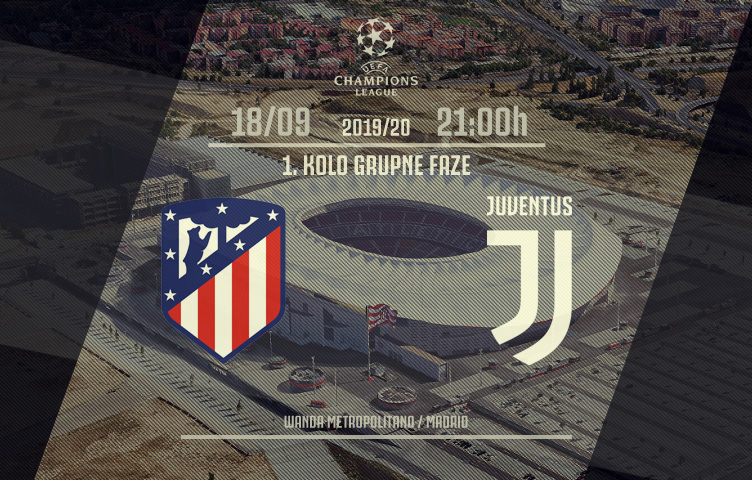 Liga prvaka 2019/20 / 1. kolo / Atletico M. - Juventus, srijeda, 21h
