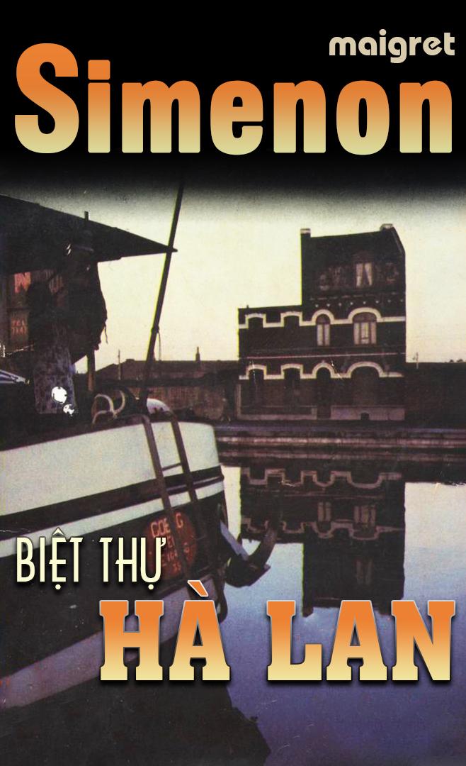 Truyện audio trinh thám, hình sự: Biệt Thự Hà Lan- Georges Simenon (Trọn bộ)