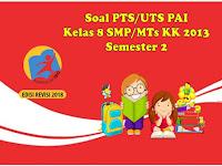 Soal PTS Semester 2 Pendidikan Agama Islam(PAI) Kelas 8 SMP  KK 2013
