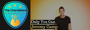 Jeremy Camp - ONLY YOU CAN Guitar Chords
