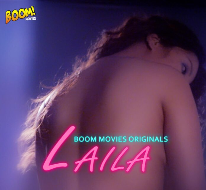 Laila Web Series (2020) Boom Movies: Cast, All Episodes, Watch Online