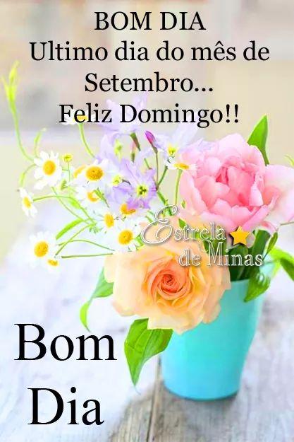 Bom dia! ...último dia do mes de setembro...Feliz Domingo!!!