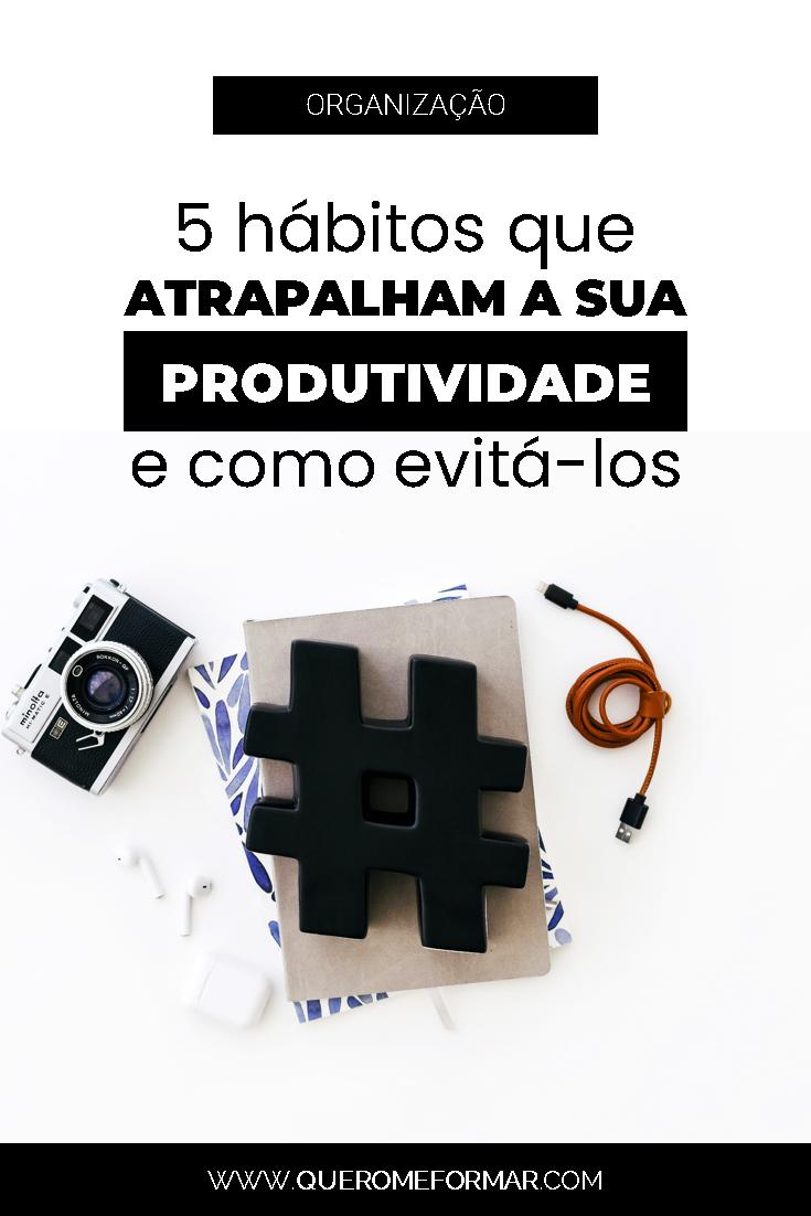 Imagem de Divulgação para Pinterest 5 Erros que Atrapalham a sua Produtividade e Organização Pessoal