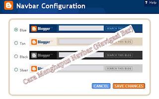 Cara menghapus navbar bawaan blogger, cara menghilangkan navbar pada blog, widget navbar