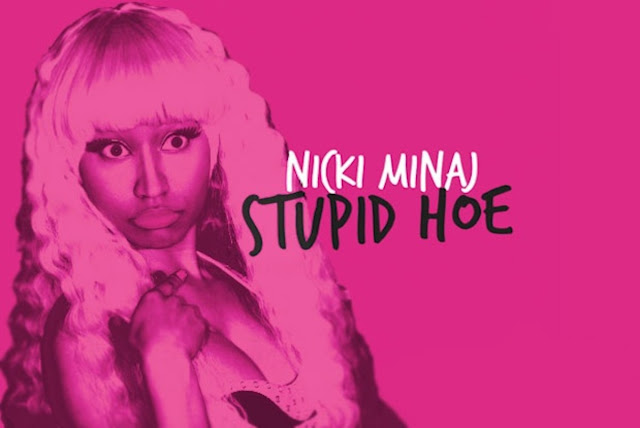 Nicki Minaj - Stupid Hoe MP3/Video