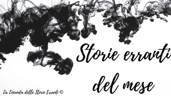 STORIE ERRANTI DEL MESE | Agosto 2018