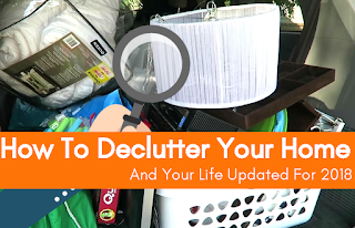 How To Declutter Your Home And Your Life (Updated For 2018)
