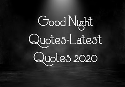Good Night Quotes-Latest Quotes 2020