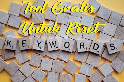 Keyword Research: Tool Gratis Untuk Riset Keyword (Kata Kunci)